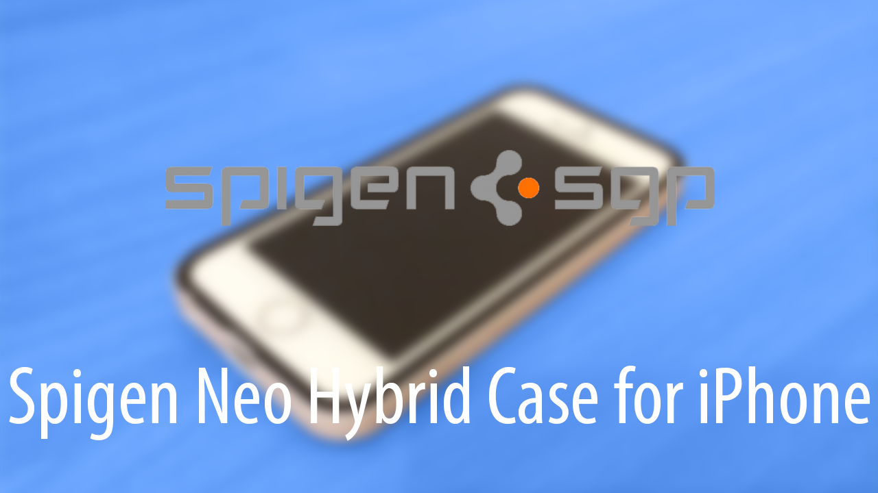 Spigen Neo Hybrid Case Review