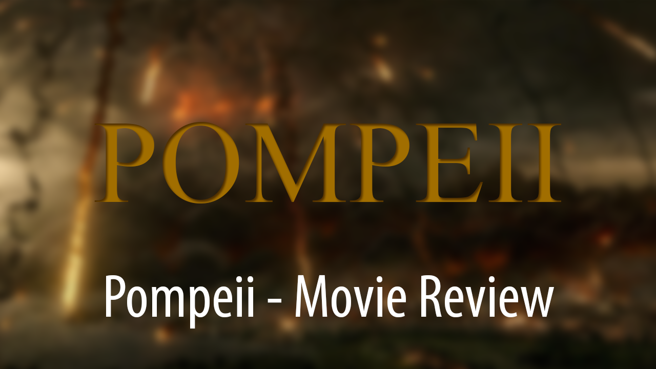 Pompeii Review 2014 UK
