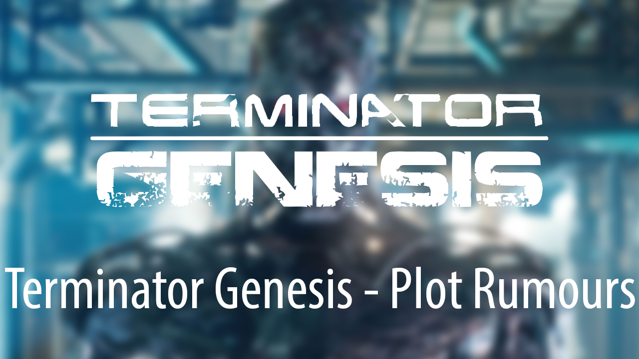 Terminator Genesis Plot Rumours