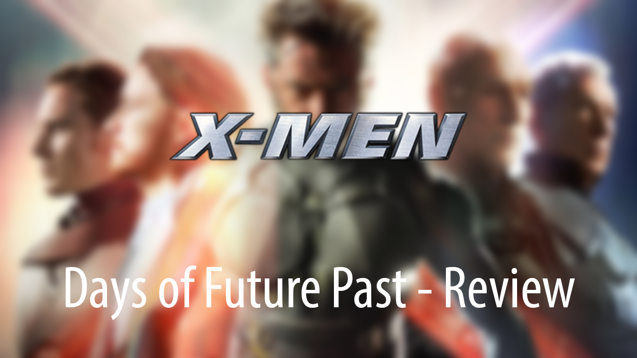 Days of Future Past Review