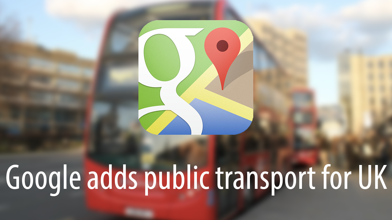 Google Maps Public Transport UK