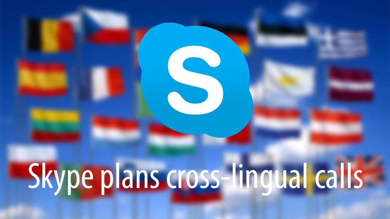 Skype Cross-lingual Communication