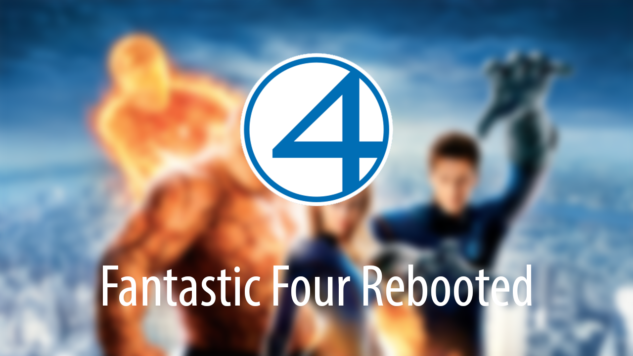 Fantastic Four Reboot Plot
