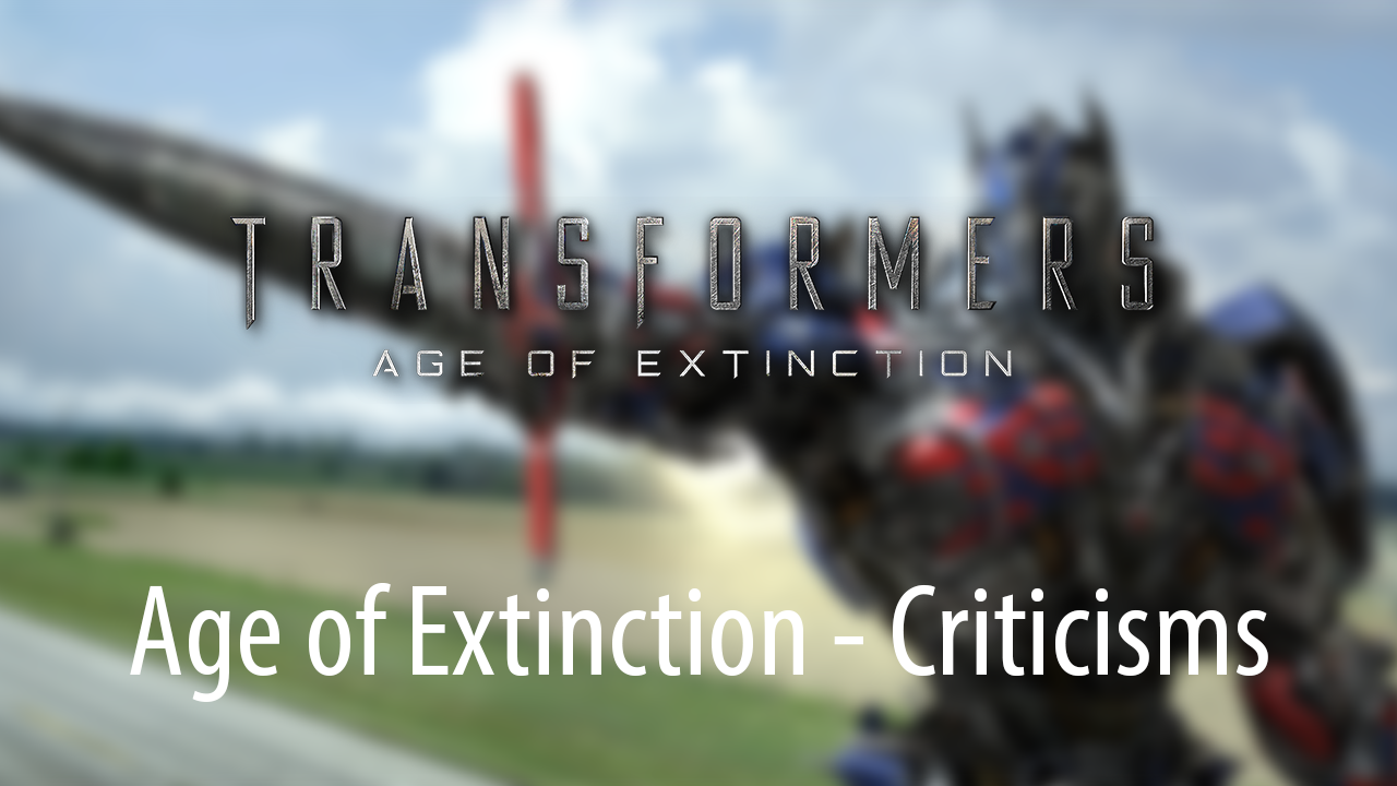 Age of Extinction Criticisms