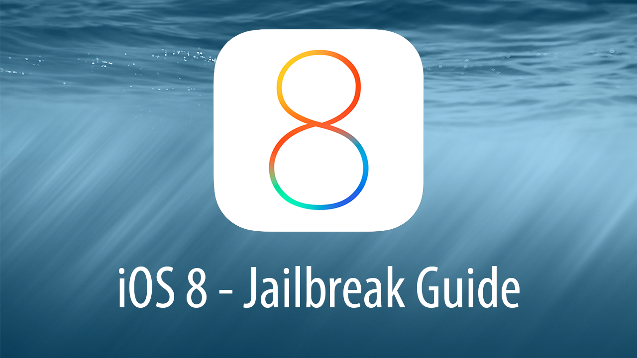 iOS 8 to iOS 8.1 Jailbreak Tutorial Guide